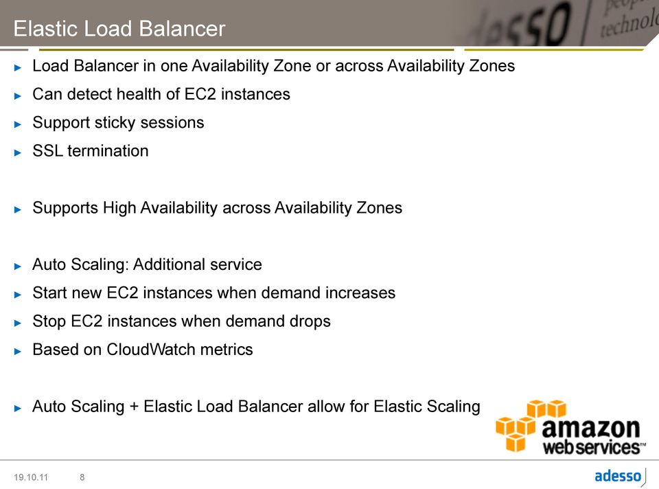 Zones Auto Scaling: Additional service Start new EC2 instances when demand increases Stop EC2 instances when