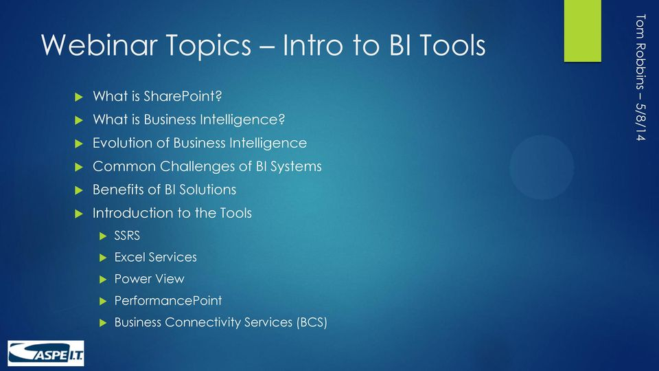 Evolution of Business Intelligence Common Challenges of BI Systems
