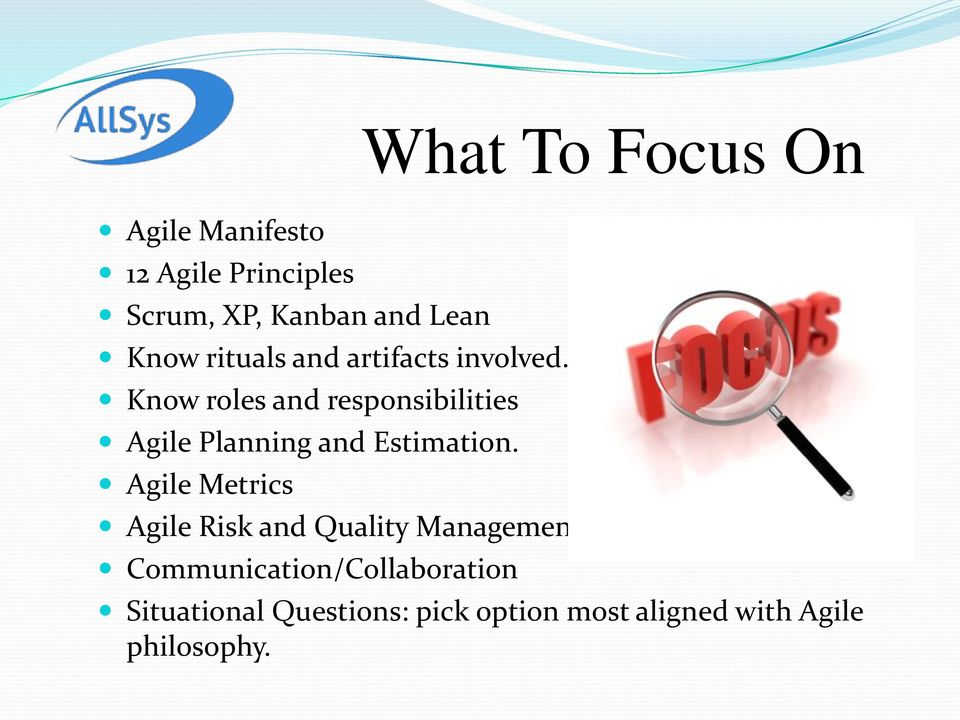 Know roles and responsibilities Agile Planning and Estimation.