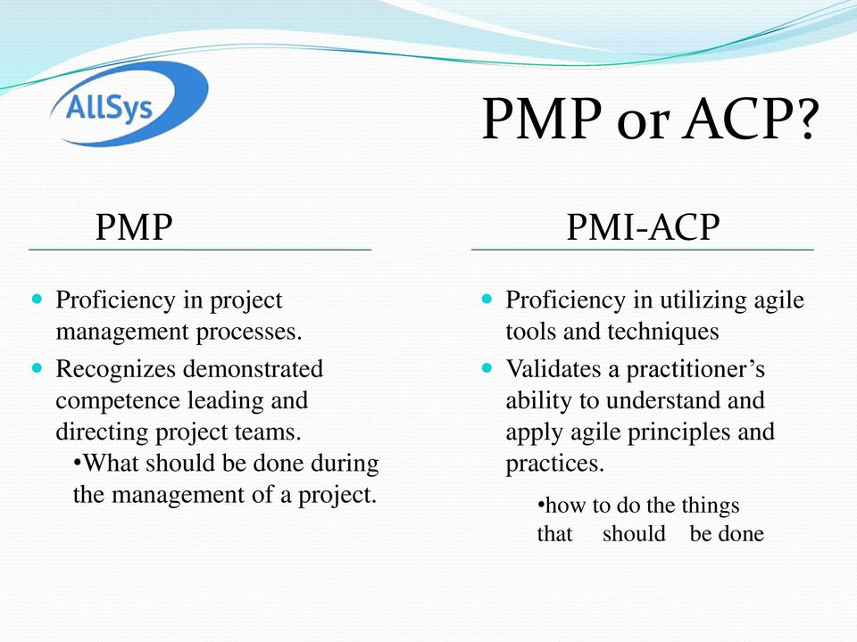 What should be done during the management of a project.