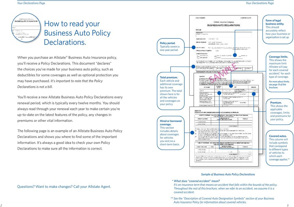 It's important to note that the Policy Declarations is not a bill. You ll receive a new Allstate Business Auto Policy Declarations every renewal period, which is typically every twelve months.