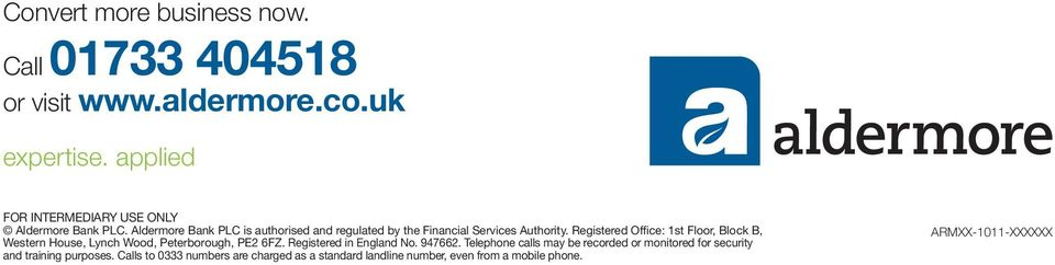 Aldermore Bank PLC is authorised and regulated by the Financial Services Authority.