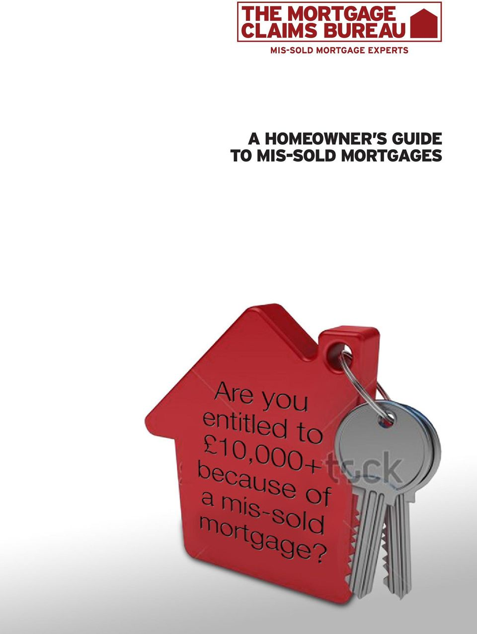 2 HAVE YOU BEEN SOLD THE WRONG MORTGAGE Prior To The Credit Crunch Of 2007 Number Mortgages Sold In UK Was At A Record High