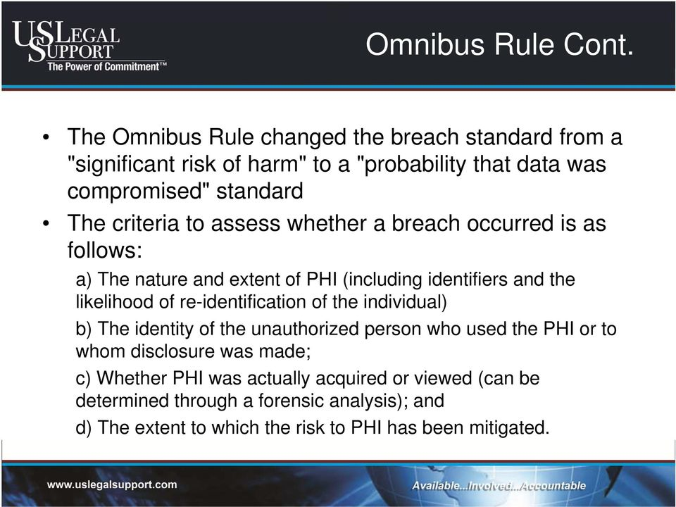 criteria to assess whether a breach occurred is as follows: a) The nature and extent of PHI (including identifiers and the likelihood of