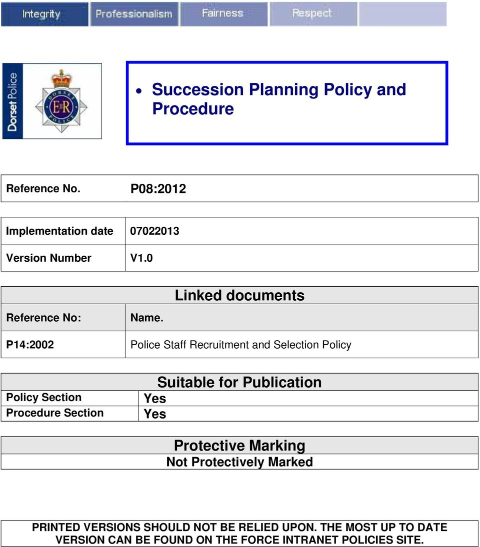 Linked documents P14:2002 Police Staff Recruitment and Selection Policy Policy Section Procedure Section Yes