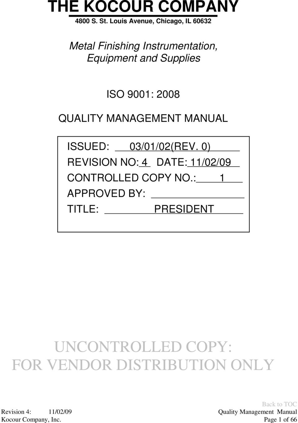 and Supplies ISO 9001: 2008 QUALITY MANAGEMENT MANUAL ISSUED: 03/01/02(REV.