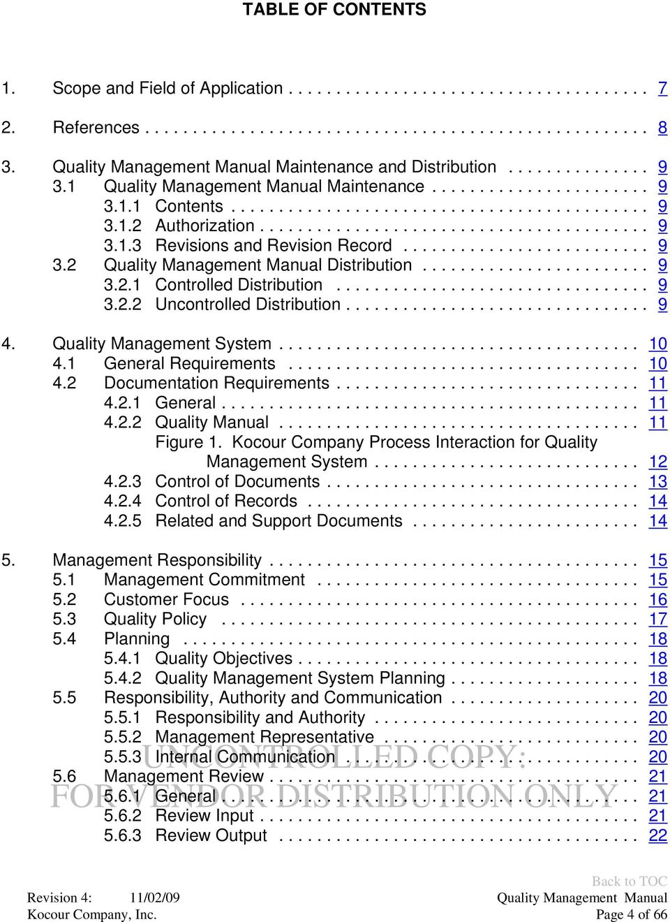 Quality Management System... 10 4.1 General Requirements... 10 4.2 Documentation Requirements... 11 4.2.1 General... 11 4.2.2 Quality Manual... 11 Figure 1.