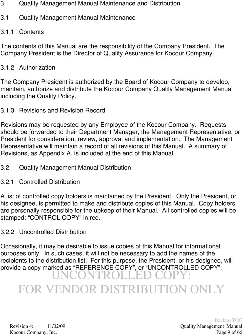 2 Authorization The Company President is authorized by the Board of Kocour Company to develop, maintain, authorize and distribute the Kocour Company Quality Management Manual including the Quality