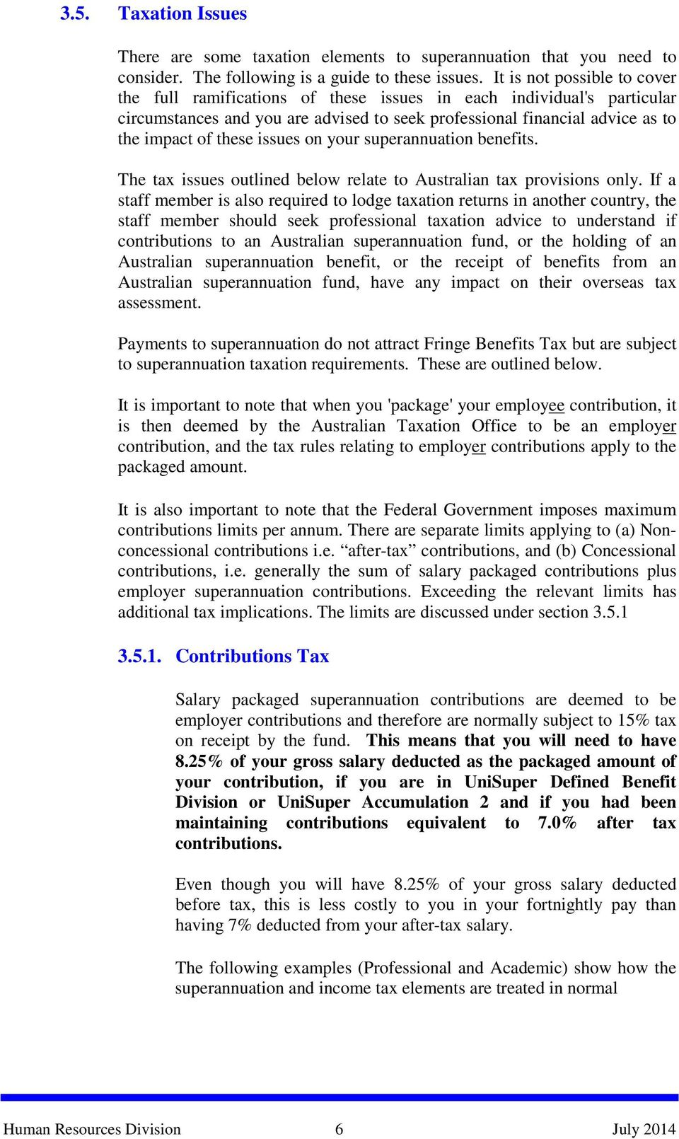 issues on your superannuation benefits. The tax issues outlined below relate to Australian tax provisions only.