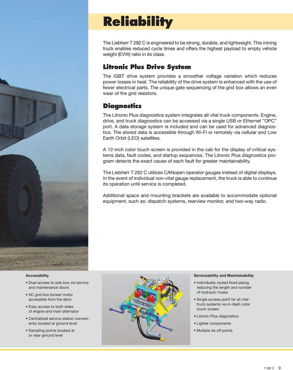 T 282 C Gross Vehicle Weight (GVW): 600 t / 661 ton Payload