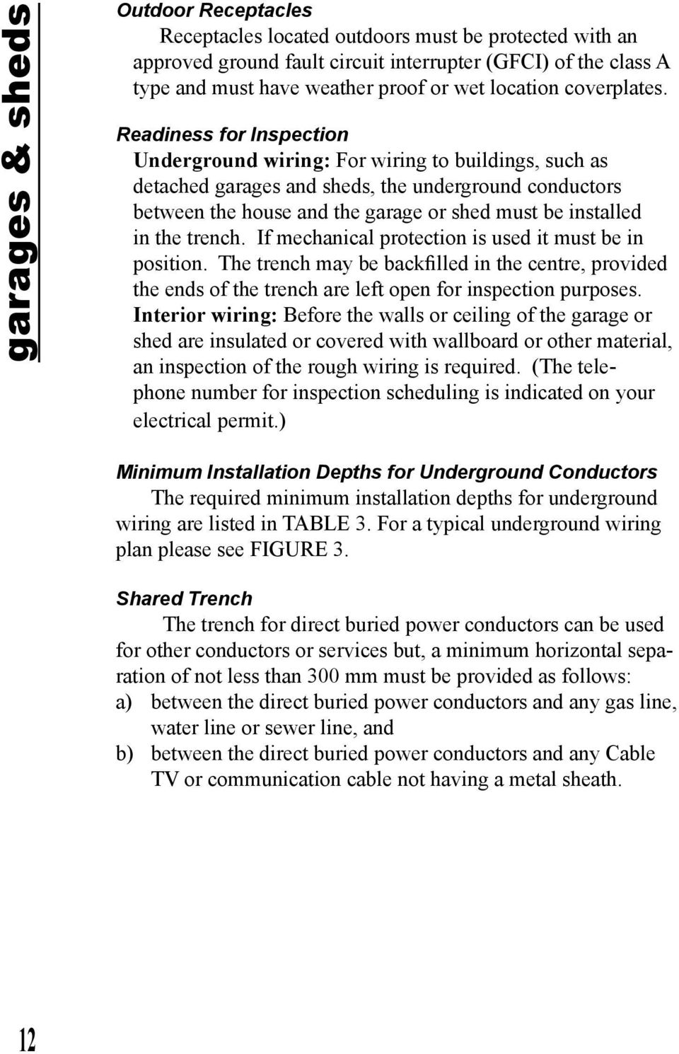 Electrical Installations A Homeowner Guide To The Winnipeg Can I Use Romex In My Unfinished Detached Garage Or Readiness For Inspection Underground Wiring Buildings Such As Garages And