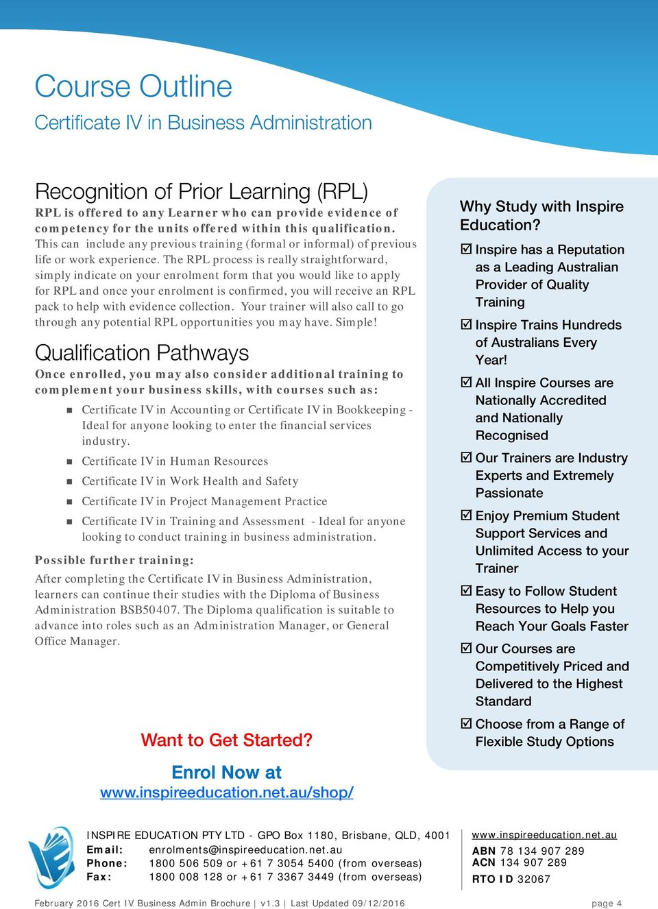 The RPL process is really straightforward, simply indicate on your enrolment form that you would like to apply for RPL and once your enrolment is confirmed, you will receive an RPL pack to help with