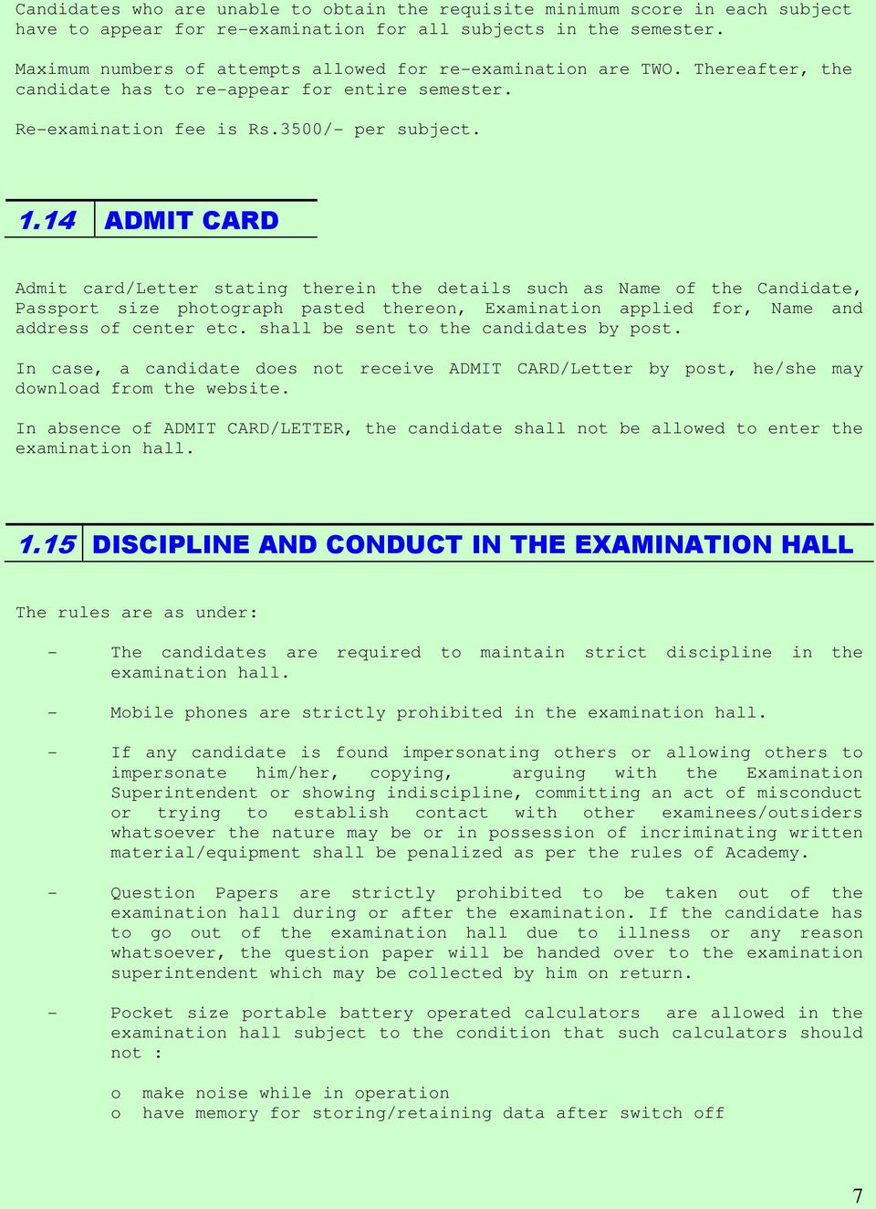 14 ADMIT CARD Admit card/letter stating therein the details such as Name of the Candidate, Passport size photograph pasted thereon, Examination applied for, Name and address of center etc.