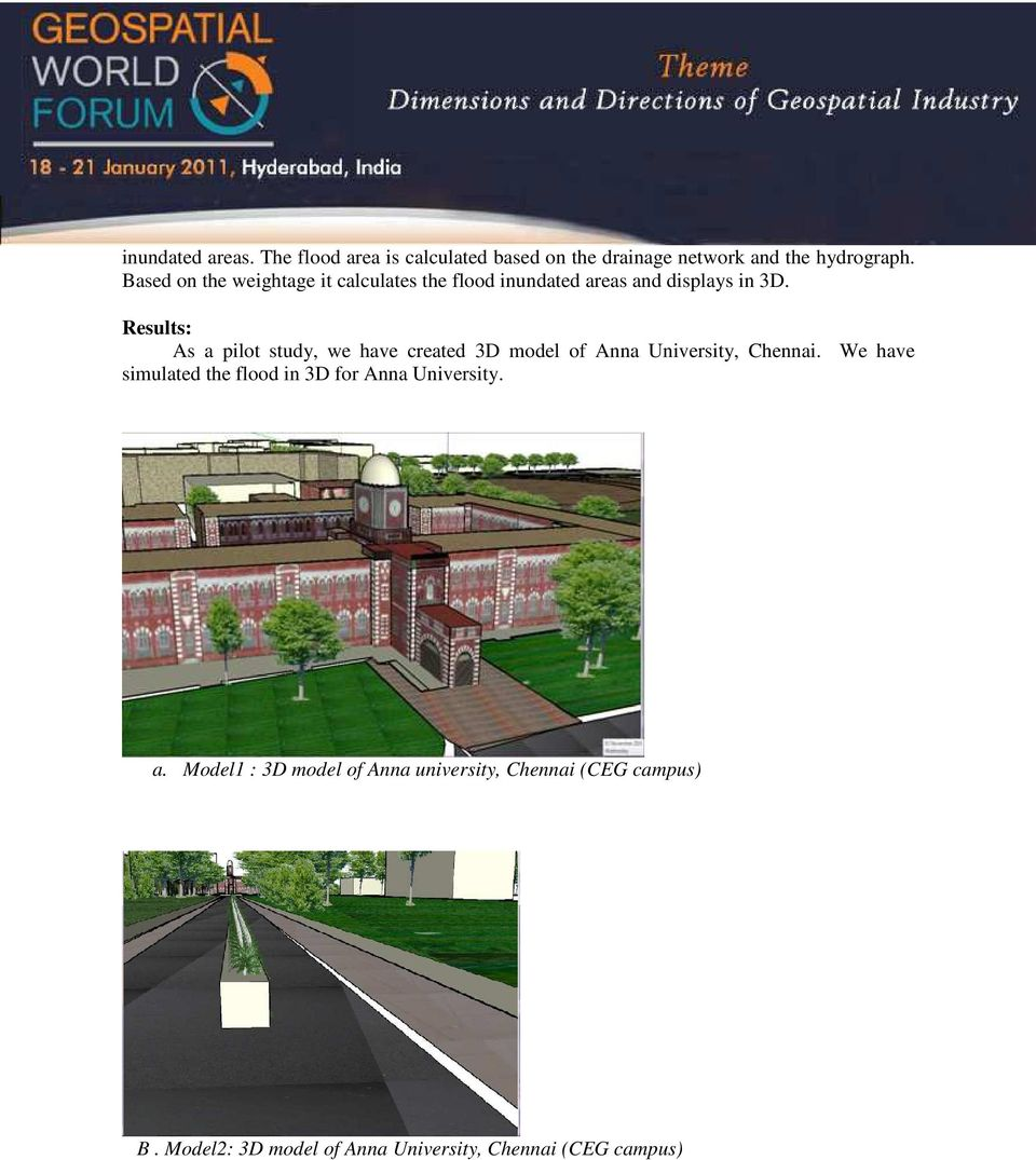 Results: As a pilot study, we have created 3D model of Anna University, Chennai.
