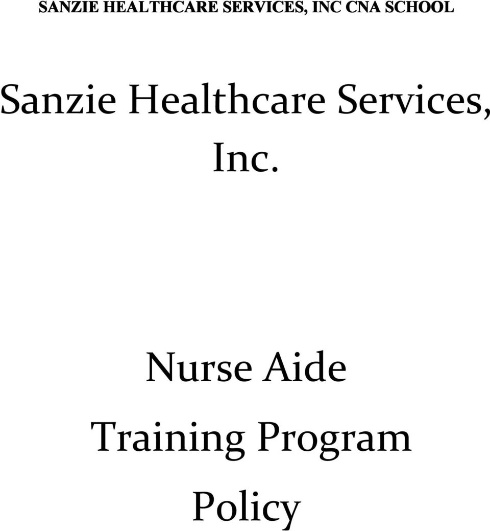 Sanzie Healthcare Services Inc Nurse Aide Training Program Policy
