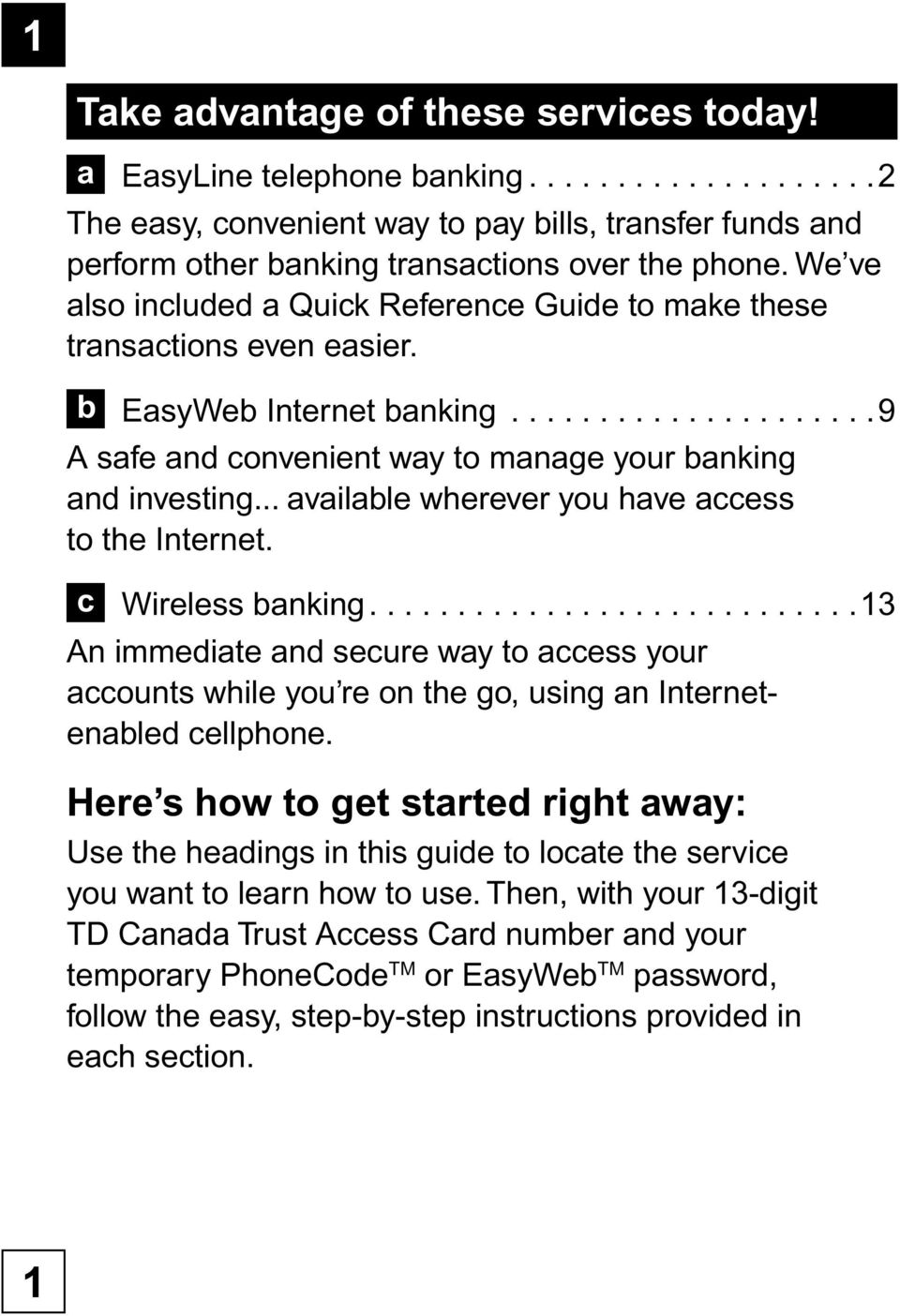 Get Started Today! EasyLine, EasyWeb and Wireless banking  Quick