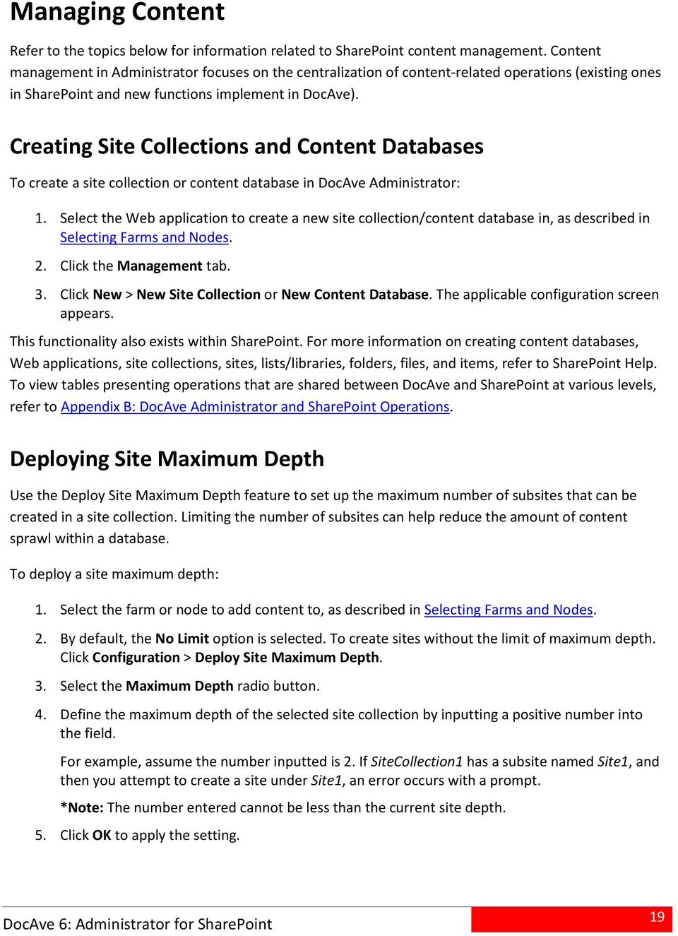 Creating Site Collections and Content Databases To create a site collection or content database in DocAve Administrator: 1.