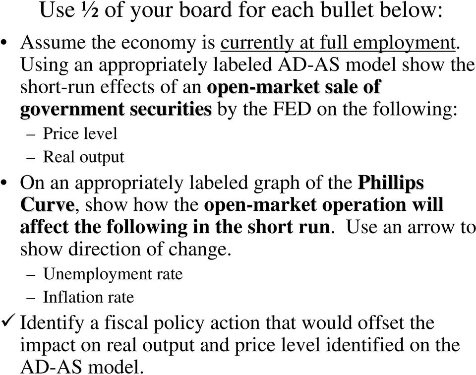 Price level Real output On an appropriately labeled graph of the Phillips Curve, show how the open-market operation will affect the following in the