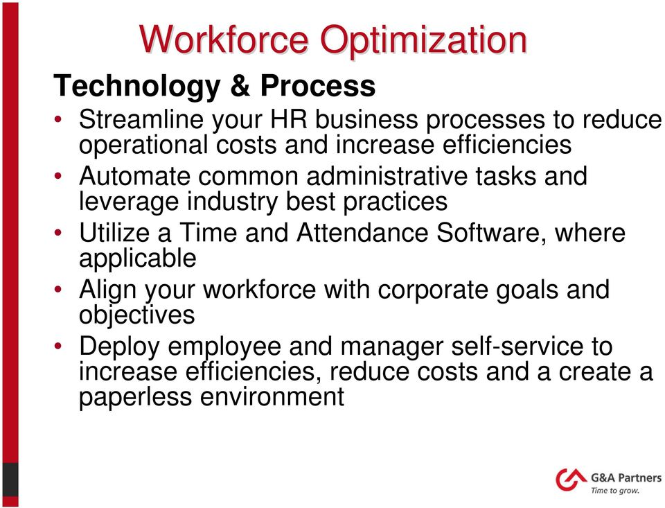 Time and Attendance Software, where applicable Align your workforce with corporate goals and objectives