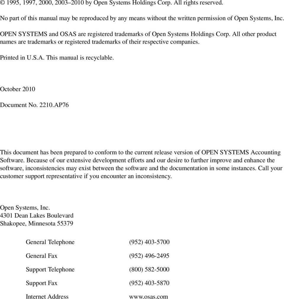 October 2010 Document No. 2210.AP76 This document has been prepared to conform to the current release version of OPEN SYSTEMS Accounting Software.