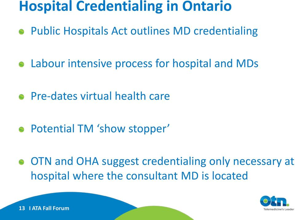 virtual health care Potential TM show stopper OTN and OHA suggest