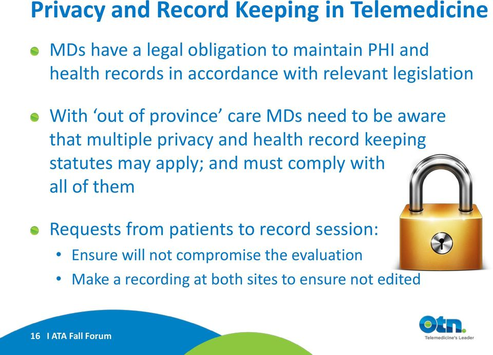 health record keeping statutes may apply; and must comply with all of them Requests from patients to record