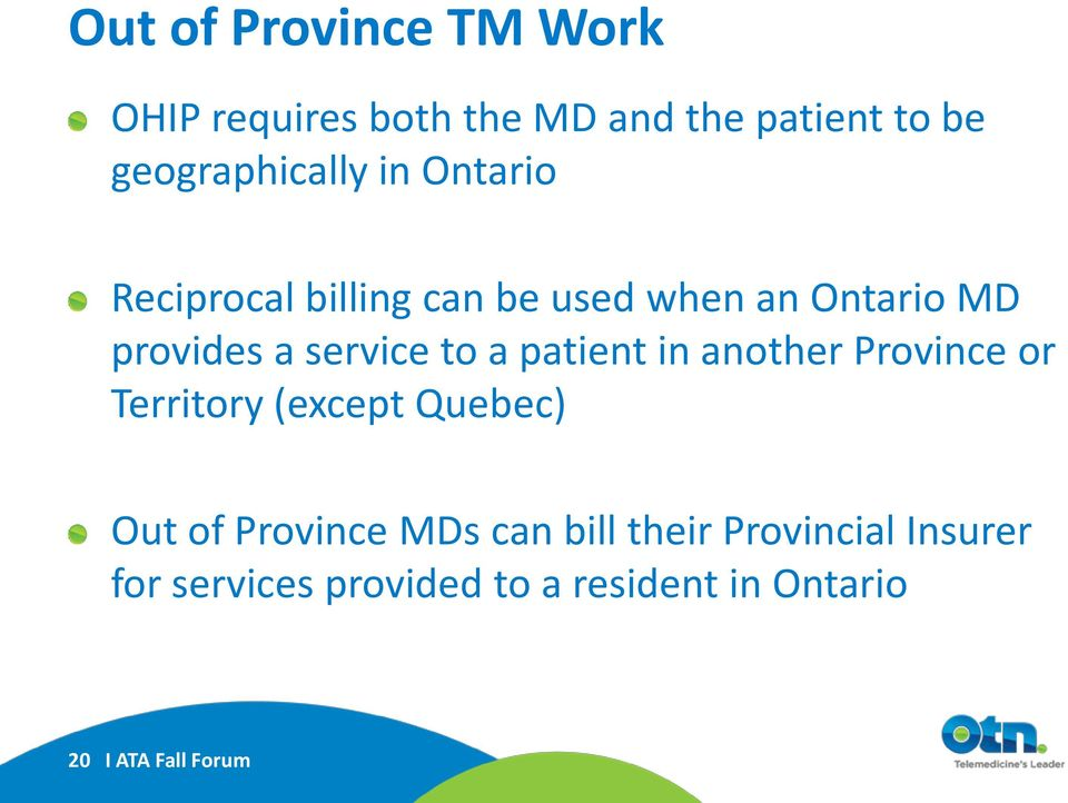 patient in another Province or Territory (except Quebec) Out of Province MDs can bill