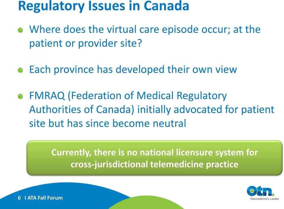 Authorities of Canada) initially advocated for patient site but has since become neutral