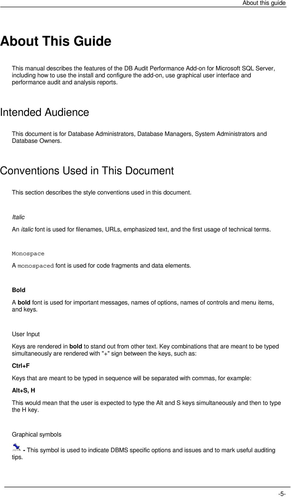 Conventions Used in This Document This section describes the style conventions used in this document.