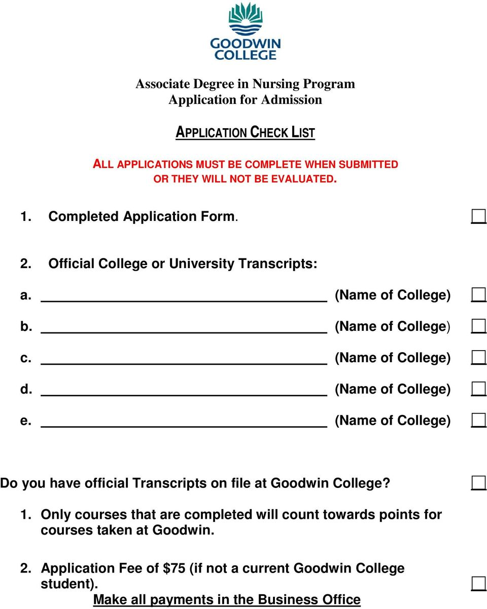 (Name of College) Do you have official Transcripts on file at Goodwin College? 1.