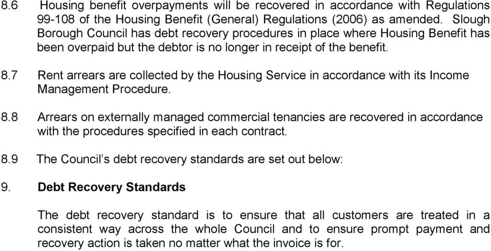 7 Rent arrears are collected by the Housing Service in accordance with its Income Management Procedure. 8.
