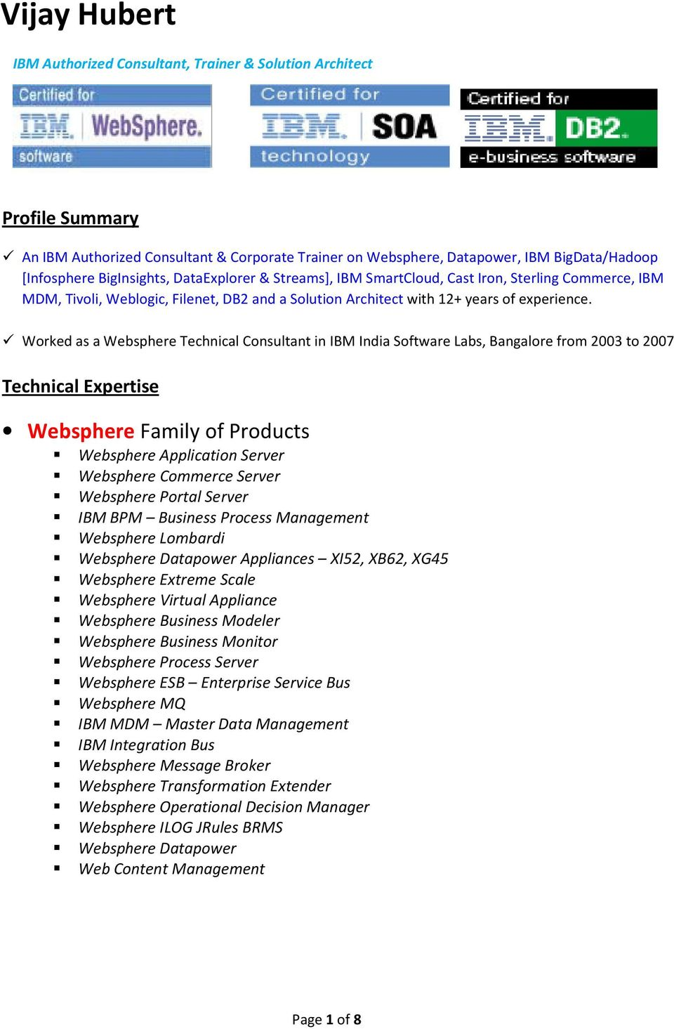 Worked as a Websphere Technical Consultant in IBM India