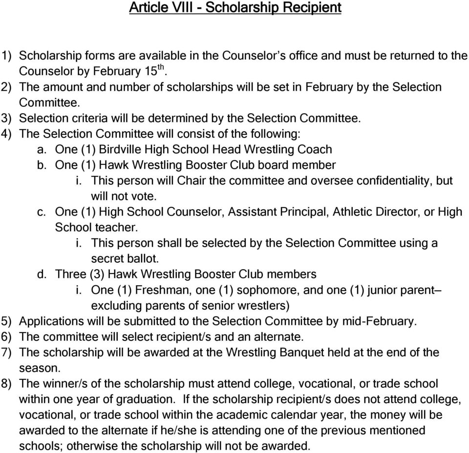 4) The Selection Committee will consist of the following: a. One (1) Birdville High School Head Wrestling Coach b. One (1) Hawk Wrestling Booster Club board member i.