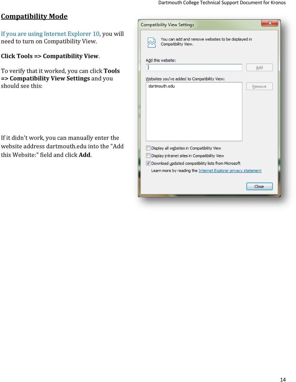 To verify that it worked, you can click Tools => Compatibility View Settings and you should