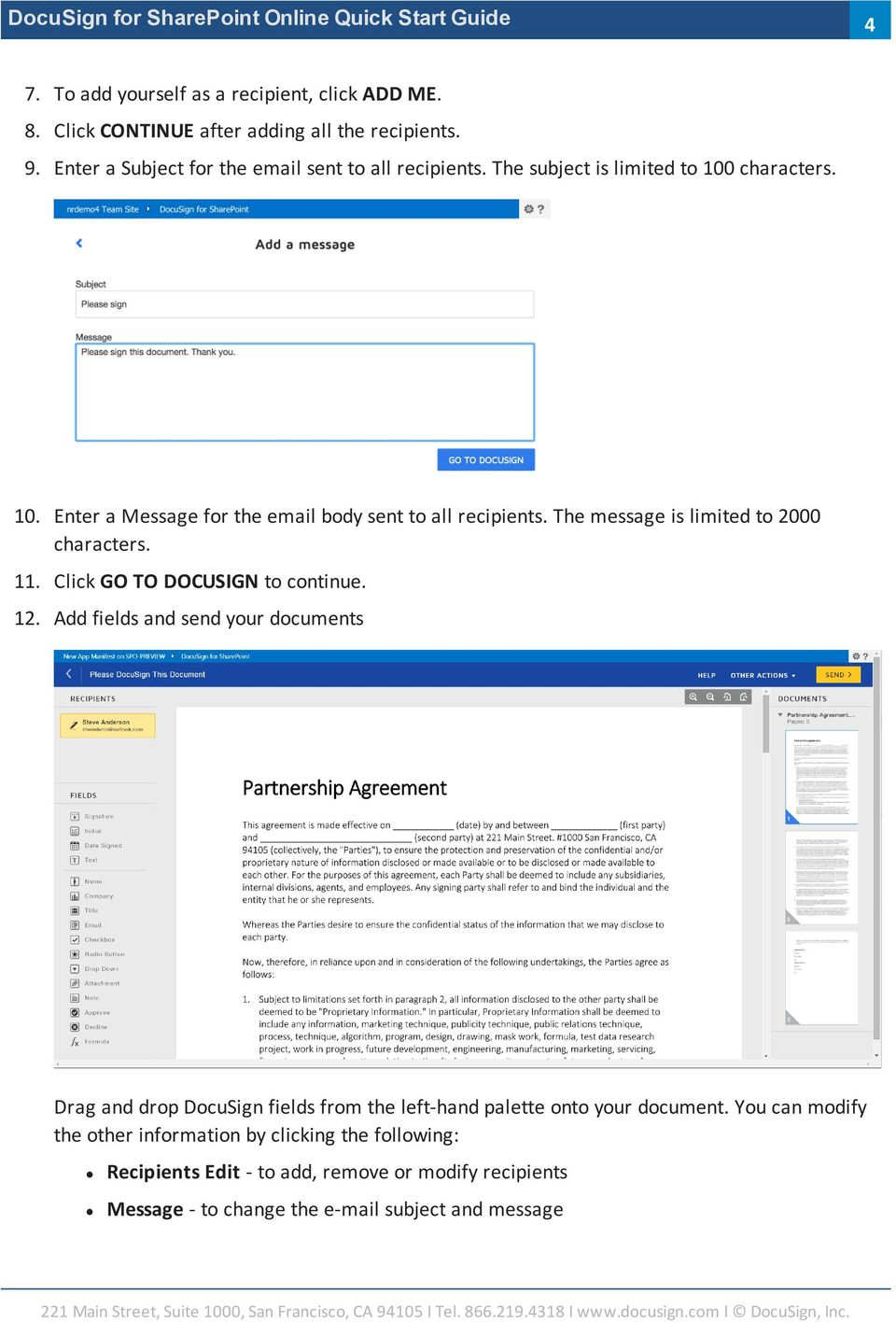 Click GO TO DOCUSIGN to continue. 12. Add fields and send your documents Drag and drop DocuSign fields from the left-hand palette onto your document.
