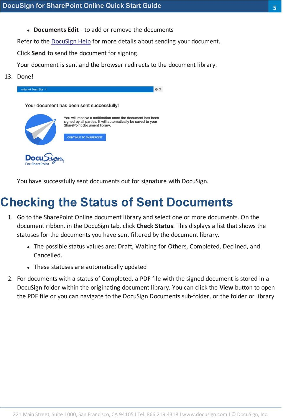 Go to the SharePoint Online document library and select one or more documents. On the document ribbon, in the DocuSign tab, click Check Status.