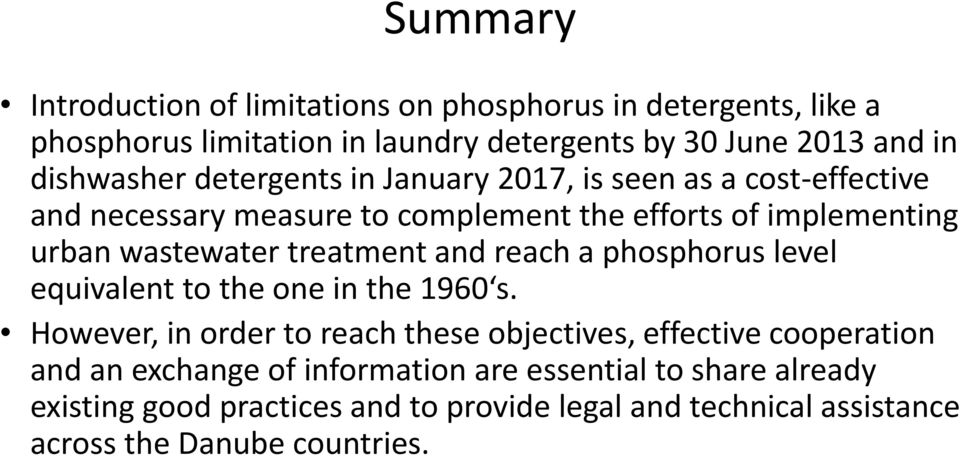 treatment and reach a phosphorus level equivalent to the one in the 1960 s.