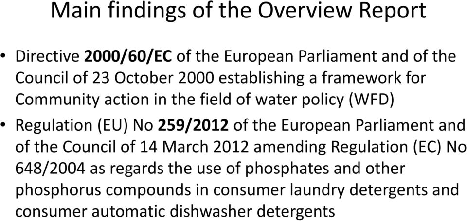 the European Parliament and of the Council of 14 March 2012 amending Regulation (EC) No 648/2004 as regards the use
