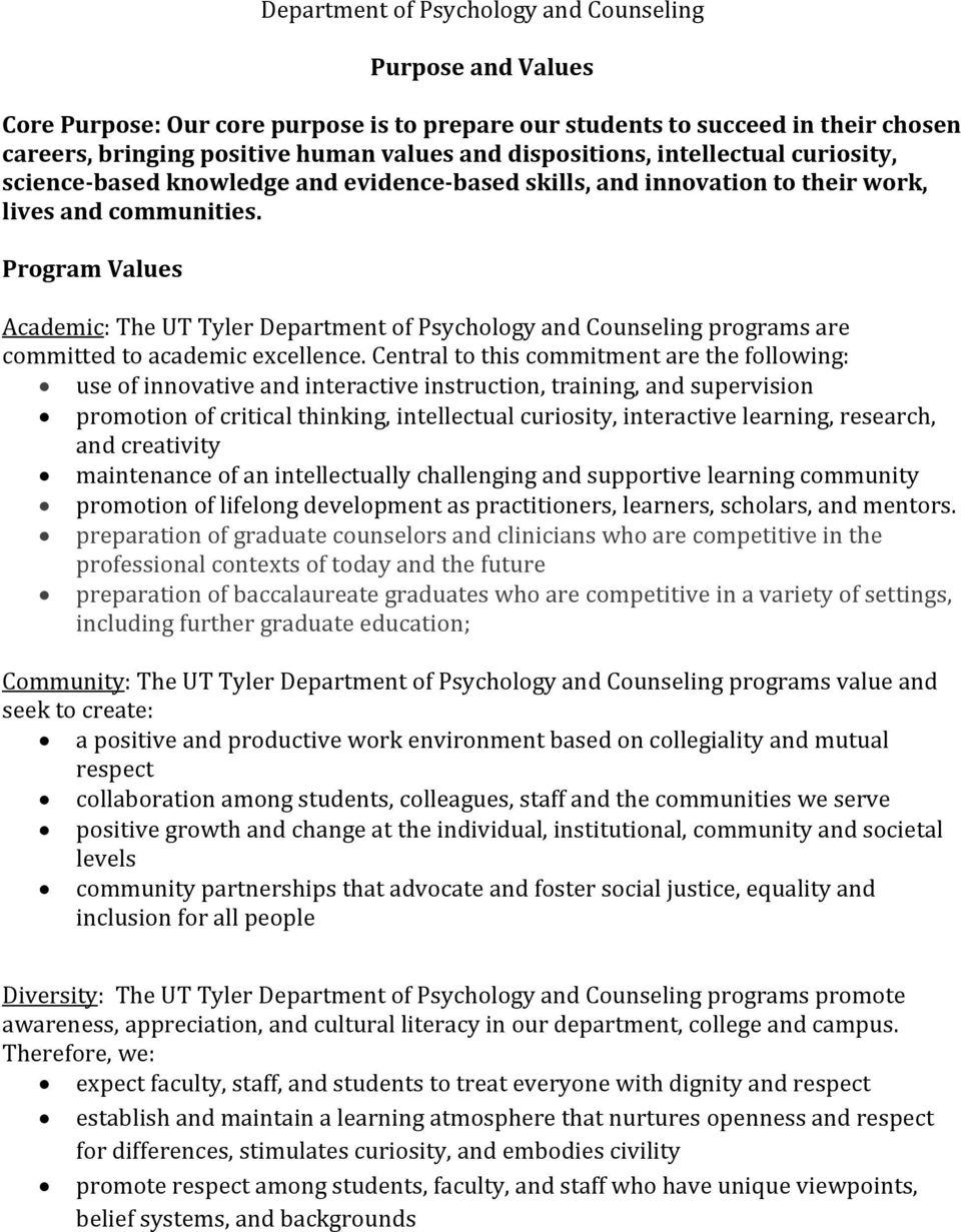 Program Values Academic: The UT Tyler Department of Psychology and Counseling programs are committed to academic excellence.