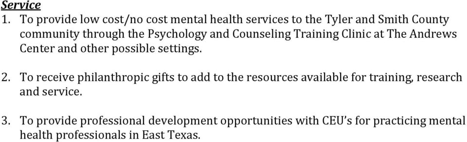 Psychology and Counseling Training Clinic at The Andrews Center and other possible settings. 2.