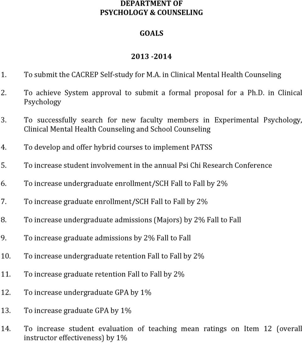 To successfully search for new faculty members in Experimental Psychology, Clinical Mental Health Counseling and School Counseling 4. To develop and offer hybrid courses to implement PATSS 5.