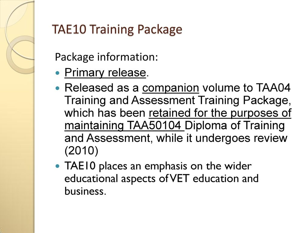 been retained for the purposes of maintaining TAA50104 Diploma of Training and Assessment,