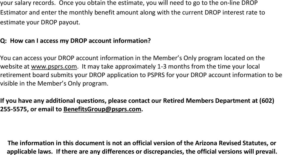 Q: How can I access my DROP account information? You can access your DROP account information in the Member s Only program located on the website at www.psprs.com.
