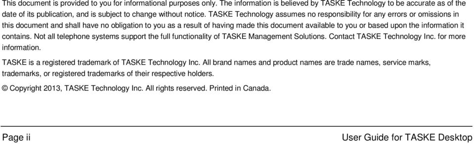 TASKE Technology assumes no responsibility for any errors or omissions in this document and shall have no obligation to you as a result of having made this document available to you or based upon the