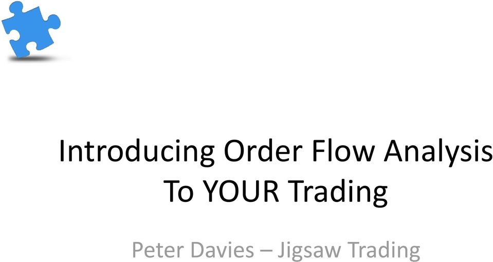 Introducing Order Flow Analysis To YOUR Trading  Peter