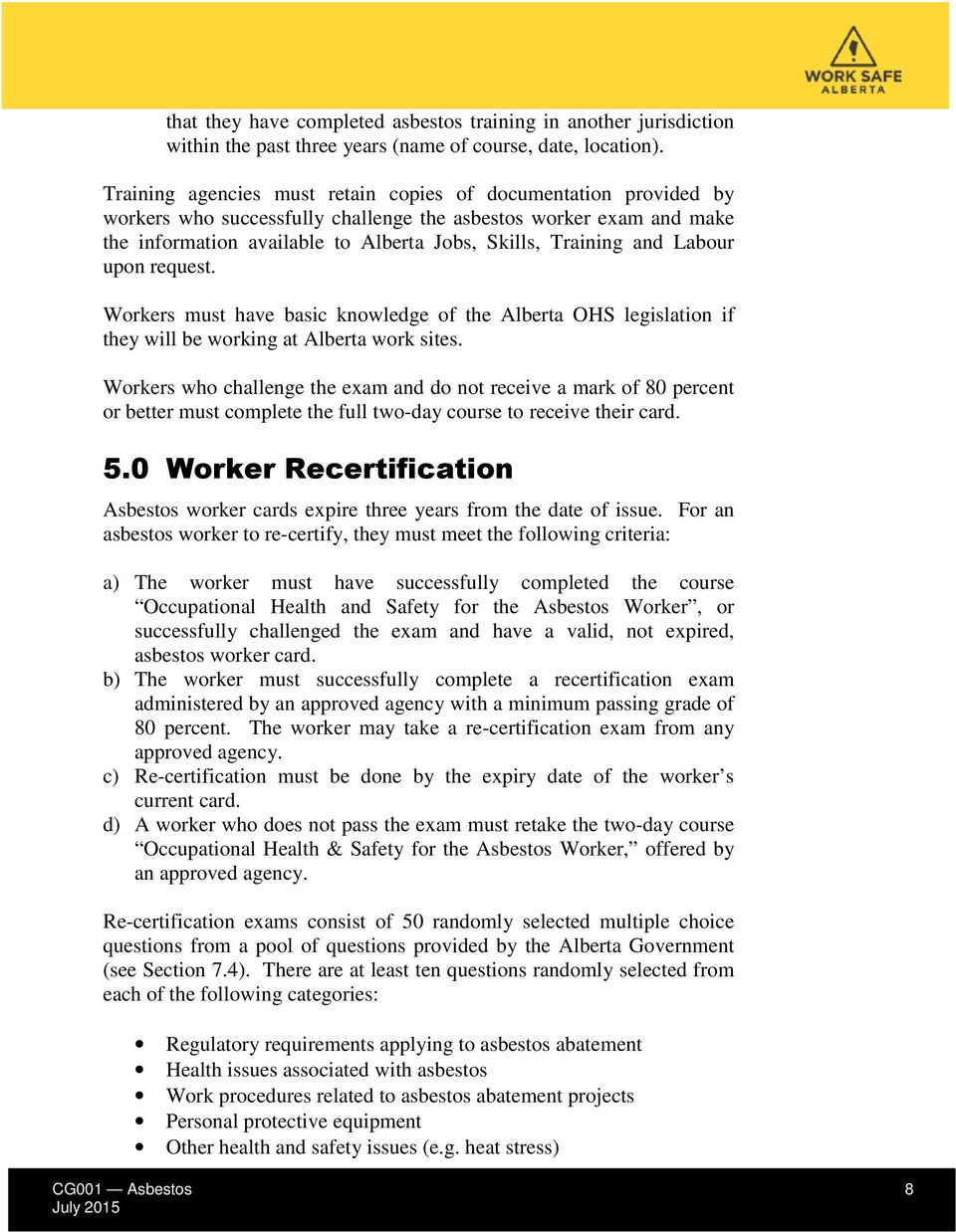 Labour upon request. Workers must have basic knowledge of the Alberta OHS legislation if they will be working at Alberta work sites.