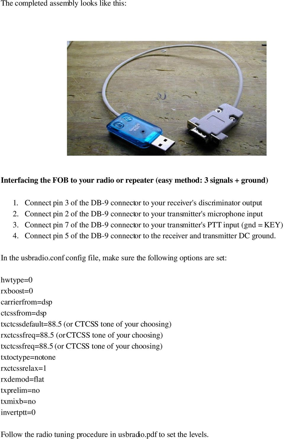 Usb Radio Interface Description Pdf Besides Yaesu Mic Wiring Diagrams On Rca Cable 3 Pole Diagram Transmitters Ptt Input Gnd Key Connect Pin 5 Of The Db 9 Connector 21 Schematic