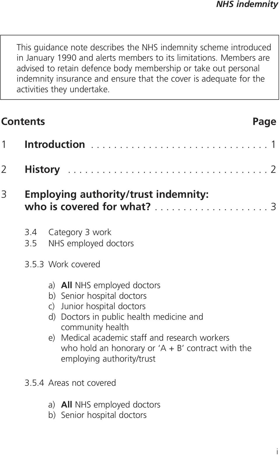 .............................. 1 2 History................................... 2 3 Employing authority/trust indemnity: who is covered for what?.................... 3 3.4 Category 3 work 3.