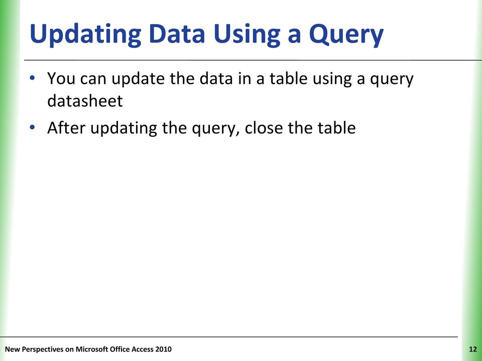 After updating the query, close the table