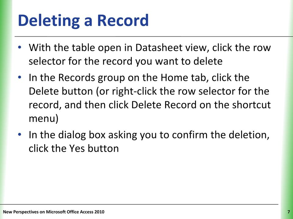 selector for the record, and then click Delete Record on the shortcut menu) In the dialog box asking